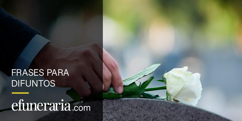 Frases Para Difuntos Y Familiares Del Fallecido
